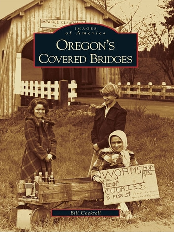 Oregon's Covered Bridges ebook by Bill Cockrell