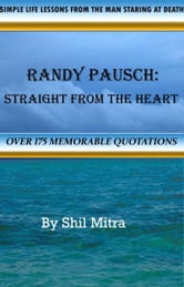 Randy Pausch: Straight From The Heart ebook by Shil Mitra
