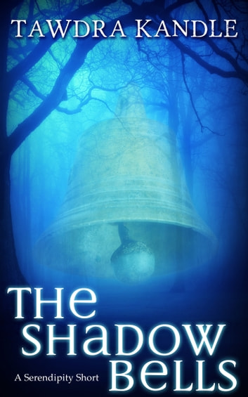 The Shadow Bells - A Save Tomorrow Novella ebook by Tawdra Kandle