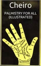 Palmistry For All (Illustrated) ebook by Cheiro