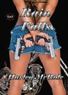 Rain Falls - MC Romance ebook by Harley McRide