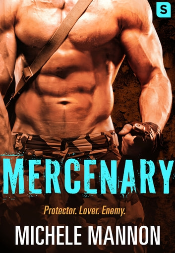 Mercenary - A Sexy Action-Packed Alpha Romance ebook by Michele Mannon