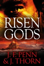Risen Gods ebook by J.F.Penn,J. Thorn