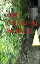 The Unusual World ebook by Rogelio Lasconia
