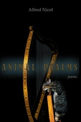 Animal Psalms - Poems ebook by Alfred Nicol