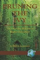 Pruning The Ivy ebook by Milton Leontiades