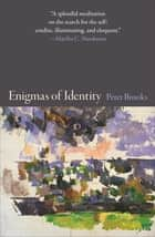 Enigmas of Identity ebook by Peter Brooks
