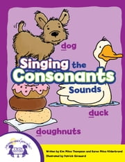 Singing The Consonant Sounds ebook by Kim Mitzo Thompson, Karen Mitzo Hilderbrand, Patrick Girouard,...