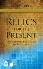 Relics for the Present ebook by Cooper, Levi
