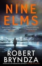 Nine Elms - The thrilling first book in a brand-new, electrifying crime series ebook by Robert Bryndza