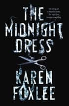 The Midnight Dress ebook by Karen Foxlee