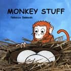 Monkey Stuff ebook by Rebecca Bielawski
