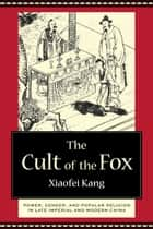 The Cult of the Fox ebook by Xiaofei Kang