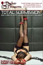 Total Submission 3: New Stories of Erotic Female Bondage and Punishment ebook by Matt Nicholson