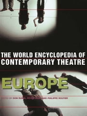 World Encyclopedia of Contemporary Theatre - Volume 1: Europe ebook by Peter Nagy,Phillippe Rouyer,Don Rubin
