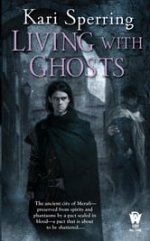 Living With Ghosts ebook by Kari Sperring