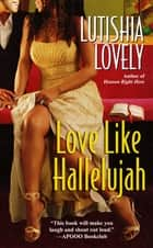 Love Like Hallelujah ebook by Lutishia Lovely