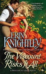 The Viscount Risks It All ebook by Erin Knightley