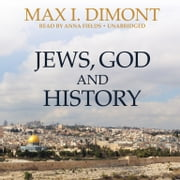 Jews, God, and History audiobook by Max I. Dimont