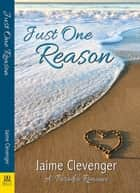 Just One Reason ebook by Jaime Clevenger