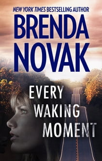 Every Waking Moment - A Heart-Pounding High Stakes Novel of Romantic Suspense ebook by Brenda Novak
