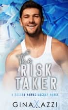 The Risk Taker ebook by Gina Azzi