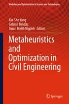 Metaheuristics and Optimization in Civil Engineering ebook by Xin-She Yang,Gebrail Bekdaş,Sinan Melih Nigdeli