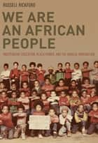 We Are an African People ebook by Russell Rickford