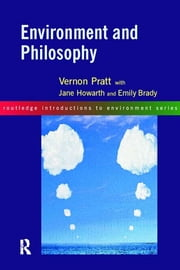 Environment and Philosophy ebook by Emily Brady,with Jane Howarth,Vernon Pratt