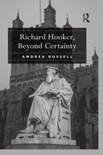 Richard Hooker, Beyond Certainty ebook by Andrea Russell