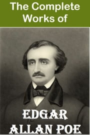 Edgar Allan Poe: The Complete Works ebook by Edgar Allan Poe