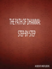 The Path of Dhamma: Step-by-Step ebook by Mindfulebooks