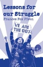 Lessons for Our Struggle ebook door Frances  Fox Piven