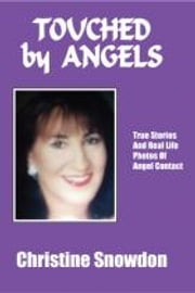 Touched by Angels - Touched by Angels ebook by Christine Snowdon