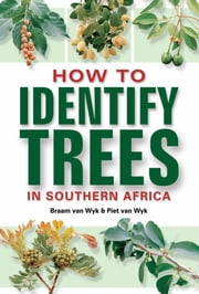 How to Identify Trees ebook by Braam van Wyk