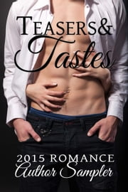 Teasers and Tastes: 2015 Romance Author Sampler ebook by Sabrina York,Cat Johnson,Delilah Devlin,Elle James,Sharon Hamilton,Jayne Rylon,Paige Tyler,Kayelle Allen,Pam Binder,Denyse Bridger,Cynthia D'Alba,Tina Donahue,Lucy Felthouse,Sable Hunter,Jennifer Kacey,Gina Lamm,Heather Long,Donna Michaels,Nicole Morgan,Lexi Post,Beth Williamson