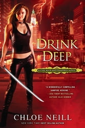 Drink Deep - A Chicagoland Vampires Novel ebook by Chloe Neill