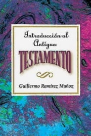 Introducción al Antiguo Testamento AETH - Introduction to the Old Testament Spanish AETH ebook by Assoc for Hispanic Theological Education