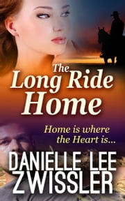 The Long Ride Home ebook by Danielle Lee Zwissler