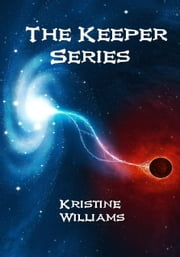 The Keeper Series ebook by Kristine Williams