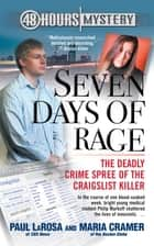 Seven Days of Rage - The Deadly Crime Spree of the Craigslist Killer ebook by