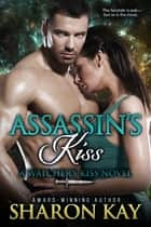 Assassin's Kiss ebook by Sharon Kay
