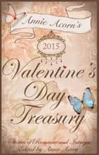 Annie Acorn's 2015 Valentine's Day Treasury ebook by Annie Acorn