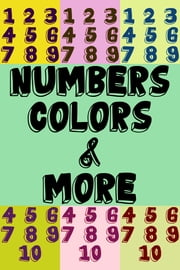 Numbers, Colors, & More!
