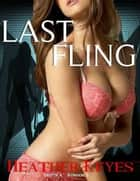 Last Fling ebook by Heather Keyes