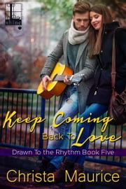 Keep Coming Back To Love ebook by Christa Maurice