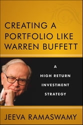 Creating a Portfolio like Warren Buffett - A High Return Investment Strategy ebook by Jeeva Ramaswamy