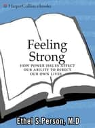 Feeling Strong ebook by Ethel S. Person