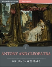 Antony and Cleopatra (Illustrated Edition) ebook by William Shakespeare