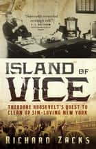 Island of Vice ebook by Richard Zacks